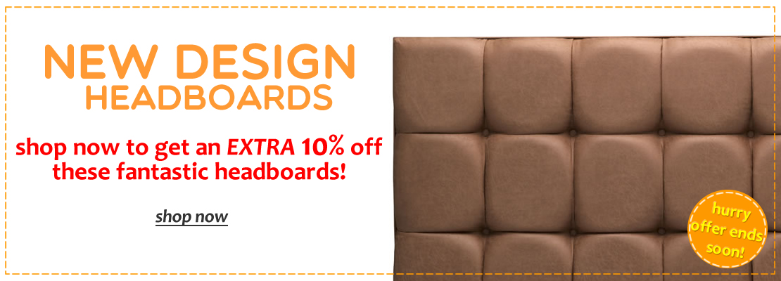 New Design Headboards - Extra 10% Off!